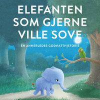 Elefanten som gjerne ville sove - Carl-Johan Forssén Ehrlin