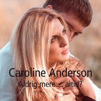 Aldrig mere ... altid? - Caroline Anderson