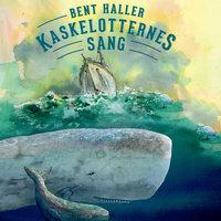Kaskelotternes sang - Bent Haller