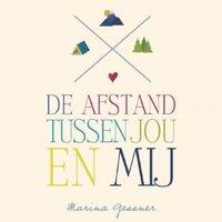 De afstand tussen jou en mij - Marina Gessner