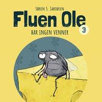 Fluen Ole #3: Fluen Ole har ingen venner - Søren S. Jakobsen