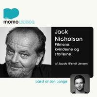 Jack Nicholson - filmene, kvinderne og stofferne - Jacob Wendt Jensen