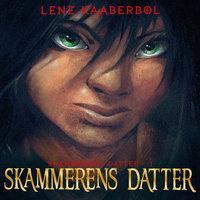Skammerens datter - Lene Kaaberbøl