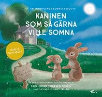 Kaninen som så gärna ville somna : en annorlunda godnattsaga – manlig uppläsare - Carl-Johan Forssén Ehrlin