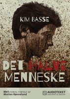 Det halve menneske - Kim Basse