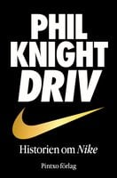 Driv - Historien om Nike - Phil Knights