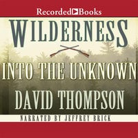 Wilderness: Into the Unknown - David Thompson