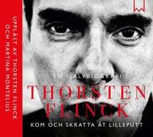 Thorsten Flinck - En självbiografi - Håkan Lahger, Thorsten Flinck