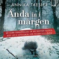 Ända in i märgen - Annika Taesler
