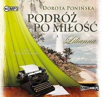 Podróż po miłość. Lilianna - Dorota Ponińska
