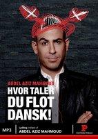 Hvor taler du flot dansk! - Abdel Aziz Mahmoud