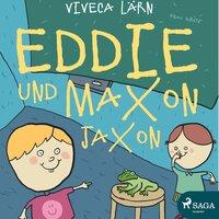 Eddie und Maxon Jaxon - Viveca Lärn