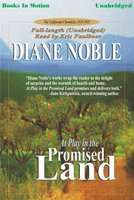 At Play in the Promised Land - Diane Noble