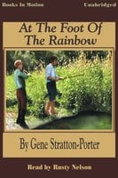 At The Foot of the Rainbow - Gene Stratton-Porter