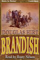 Brandish - Douglas Hirt