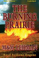 The Burning Prairie - M. and M. Lehman