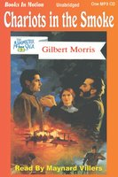 Chariots in the Smoke - Gilbert Morris