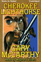 Cherokee Lighthorse - Gary McCarthy