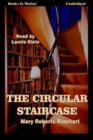 The Circular Staircase - Mary Roberts Rhinehart