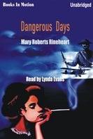 Dangerous Days - Mary Robers Rinehart