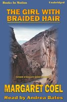 The Girl With The Braided Hair - Margaret Coel