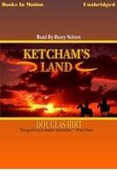 Ketcham's Land - Douglas Hirt