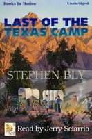 The Last Of The Texas Camp - Stephen Bly