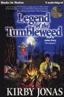 Legend of the Tumbleweed - Kirby Jonas