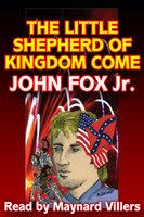 The Little Shepherd of Kingdom Come - John Fox Jr.