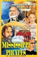 Mississippi Pirates - Douglas Hirt