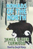 Nomands of the North - James Oliver Curwood