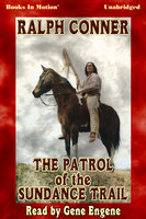 The Patrol of the Sundance Trail - Ralph Conner
