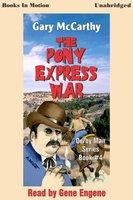 The Pony Express War - Gary McCarthy