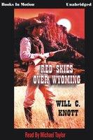 Red Skies Over Wyoming - Will C. Knott