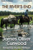 The River's End - James Oliver Curwood