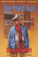 The Silent Gun - Douglas Hirt