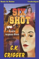 Six Shot - C.K. Crigger