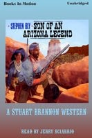 Son of an Arizona Legend - Stephen Bly