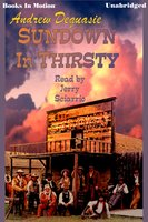 Sundown in Thirsty - Andrew Dequasie