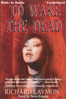 To Wake the Dead - Richard Laymon