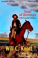Trail of Revenge - Will C. Knott