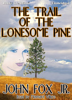 The Trail of the Lonesome Pine - John Fox Jr.