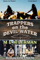 Trappers on the Devil Water - M. and M. Lehman