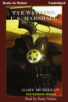 Tye Watkins - U.S Marshall - Gary McMillan