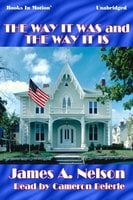 The Way It Was And The Way It Is - James A. Nelson