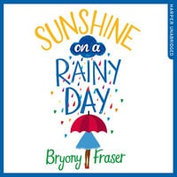 Sunshine on a Rainy Day - Bryony Fraser