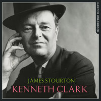 Kenneth Clark - James Stourton