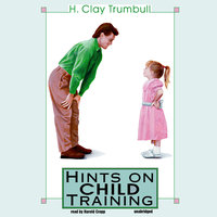 Hints on Child Training - H. Clay Trumbull
