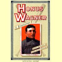 Honus Wagner - Dennis DeValeria, Jeanne Burke DeValeria