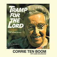 Tramp for the Lord - Corrie ten Boom